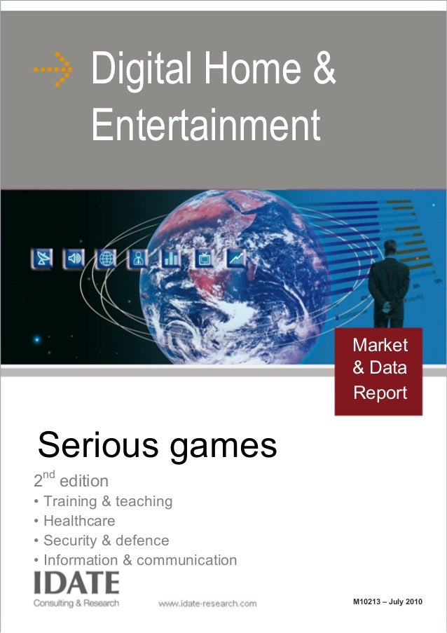 Serious games 2nd edition • Training & teaching • Healthcare • Security & defence • Information & communication Digital Ho...
