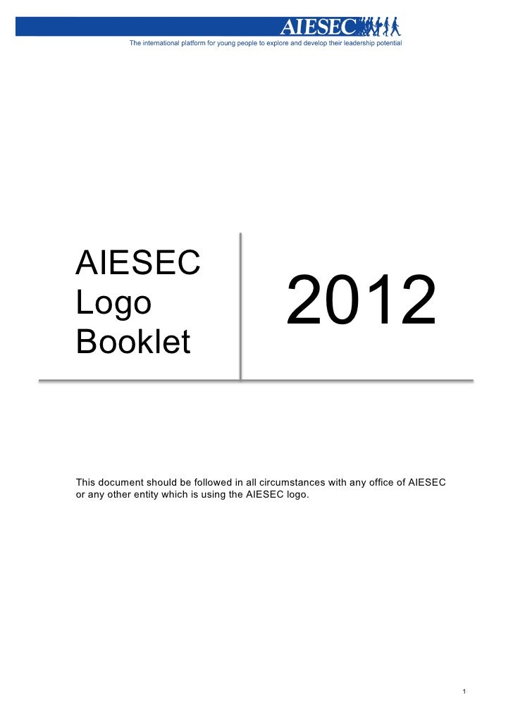 AIESEC       Logo       Booklet                                                   2012       This document should ...