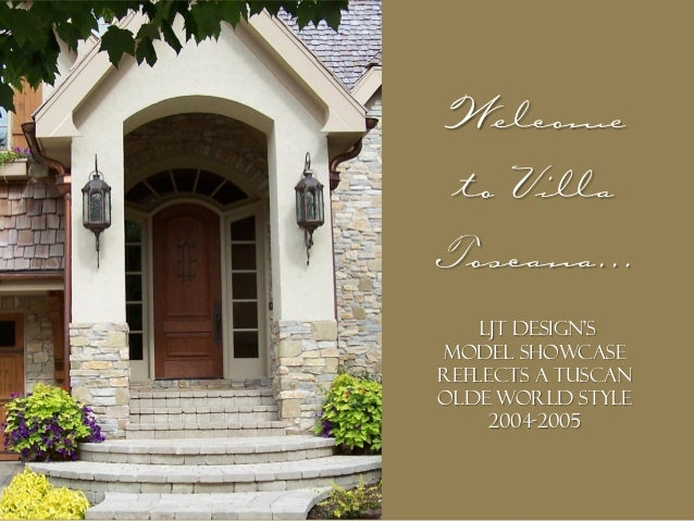 Welcome to Villa Toscana... Ljt design's model showcase reflects a tuscan olde world style 2004-2005