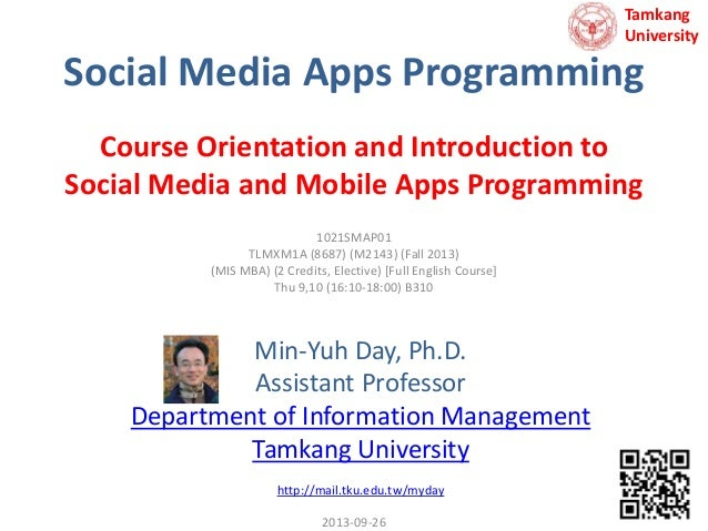 Tamkang University  Social Media Apps Programming Course Orientation and Introduction to Social Media and Mobile Apps Prog...