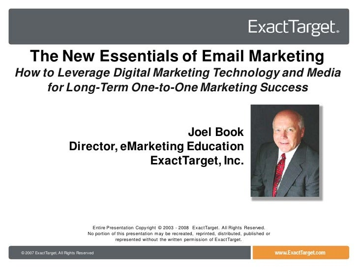 The New Essentials of Email Marketing How to Leverage Digital Marketing Technology and Media      for Long-Term One-to-One...