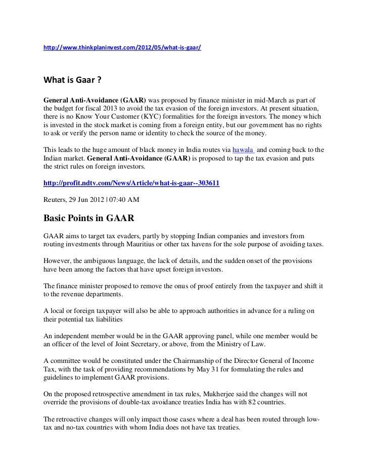 http://www.thinkplaninvest.com/2012/05/what-is-gaar/What is Gaar ?General Anti-Avoidance (GAAR) was proposed by finance mi...