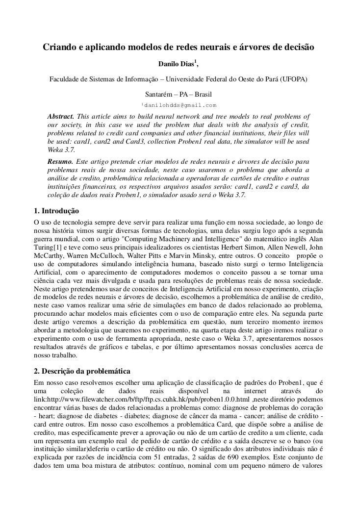 Criando e aplicando modelos de redes neurais e árvores de decisão                                           Danilo Dias1, ...
