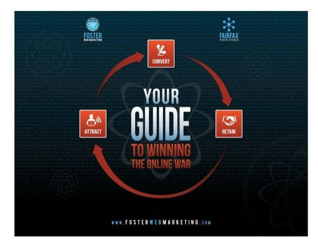 Attract, Convert, Retain: Your Guide to Winning the Online War