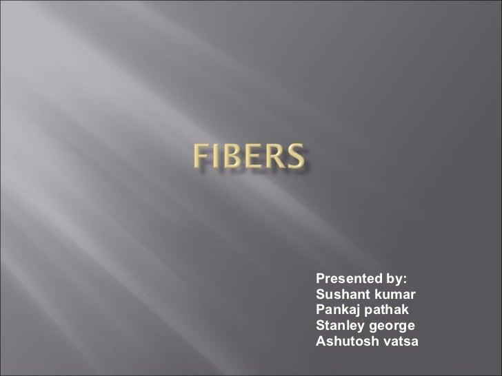 Fibers