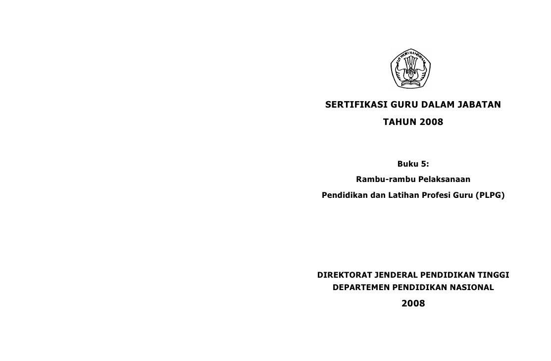 SERTIFIKASI GURU DALAM JABATAN               TAHUN 2008                     Buku 5:        Rambu-rambu Pelaksanaan Pendidi...