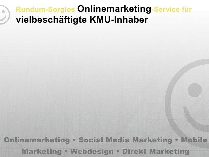 Rundum-Sorglos Onlinemarketing-Service für☺   vielbeschäftigte KMU-Inhaber                                    ☺Onlinemarke...