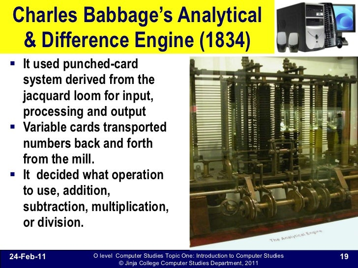 a biography of charles babbage and his invention of the difference engine and analytical engine Charles babbage converted one of the rooms in his home to a workshop and hired joseph clement to oversee construction of the engine every part had to be formed by hand using custom machine tools, many of which babbage himself designed.