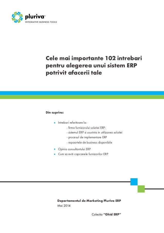 """Cele mai importante 102 intrebari pentru alegerea unui sistem ERP potrivit afacerii tale Mai 2014 Colectia """"Ghid ERP"""" Depa..."""