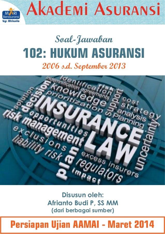 Kumpulan Soal - Jawaban AAMAI 102: Hukum Asuransi, Maret 2014