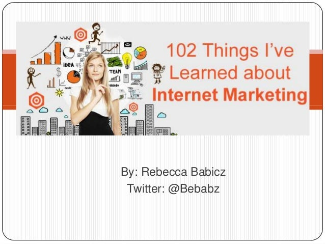 102 things I've Learned about Internet Marketing