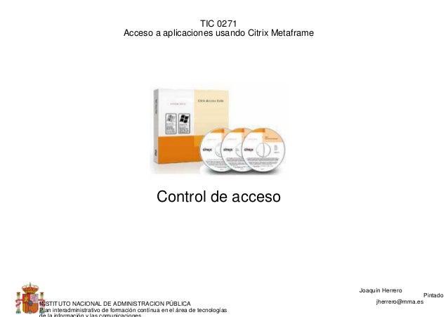 TIC 0271                                Acceso a aplicaciones usando Citrix Metaframe                                     ...