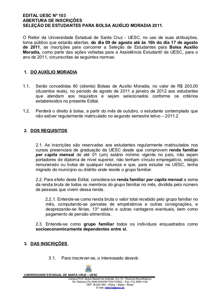 EDITAL UESC Nº 103ABERTURA DE INSCRIÇÕESSELEÇÃO DE ESTUDANTES PARA BOLSA AUXÍLIO MORADIA 2011.O Reitor da Universidade Est...
