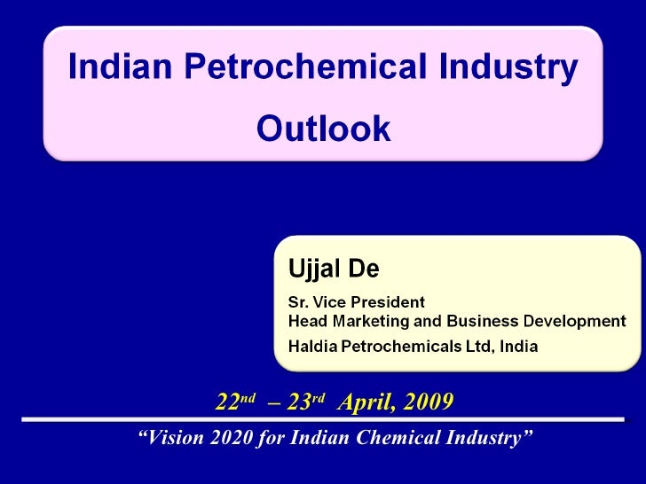 """"""" Vision 2020 for Indian Chemical Industry"""" 22 nd   – 23 rd   April, 2009"""
