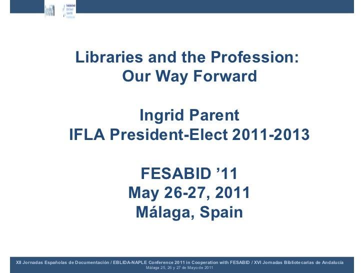10,30 11,30 h. ingrid parent at the fesbid conference slides may 2011