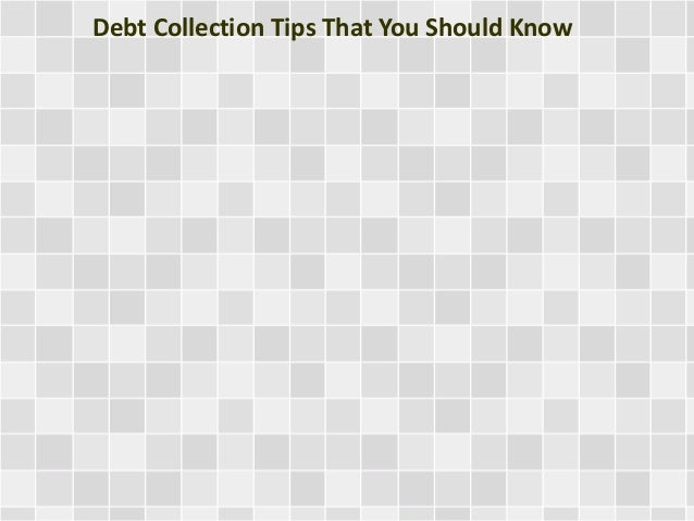 Debt Collection Tips That You Should Know