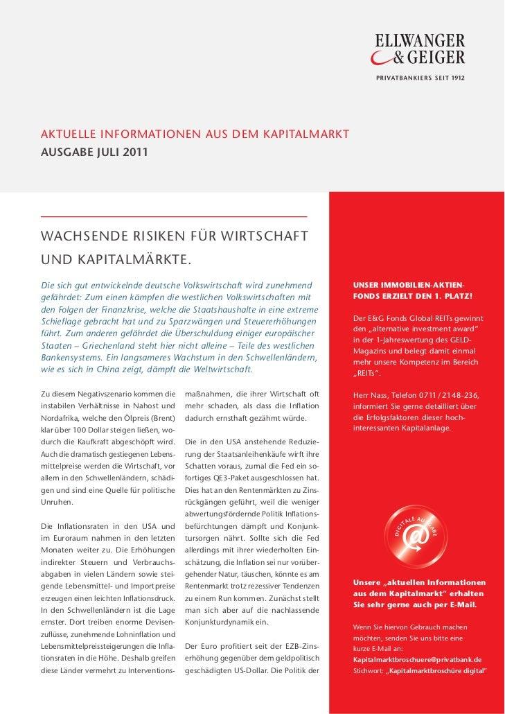AKTUELLE INFORMATIONEN AUS DEM KAPITALMARKTAUSGABE JULI 2011WACHSENDE RISIKEN FÜR WIRTSCHAFTUND KAPITALMÄRKTE.Die sich gut...