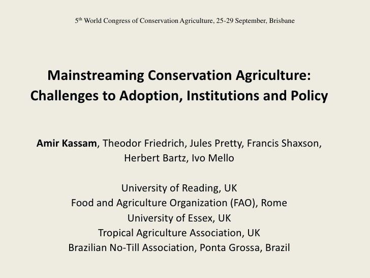 5th World Congress of Conservation Agriculture, 25-29 September, Brisbane  Mainstreaming Conservation Agriculture:Challeng...