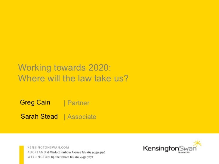 Working Towards 2020 – Where Will the Law Take Us?