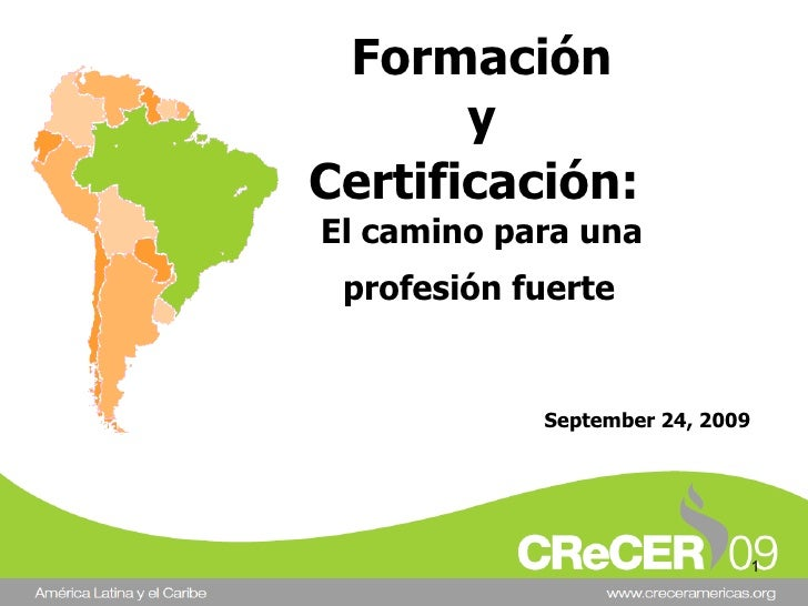Formación y Certificación:   El camino para una  profesión fuerte   September 24, 2009