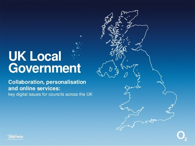 UK Local Government Collaboration, personalisation and online services: key digital issues for councils across the UK