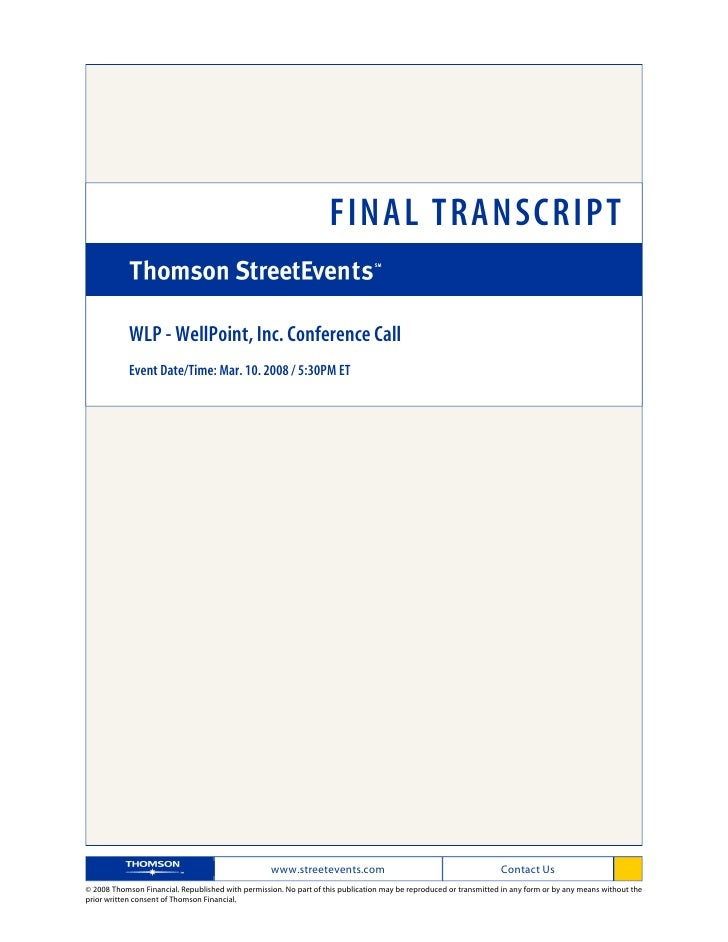 FINAL TRANSCRIPT              WLP - WellPoint, Inc. Conference Call             Event Date/Time: Mar. 10. 2008 / 5:30PM ET...