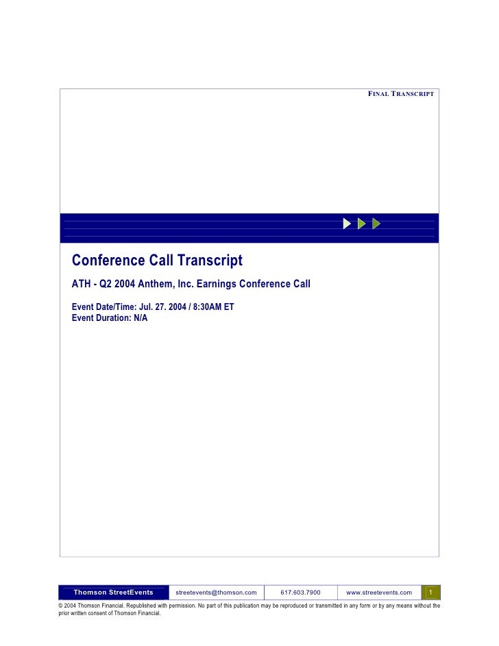 FINAL TRANSCRIPT          Conference Call Transcript      ATH - Q2 2004 Anthem, Inc. Earnings Conference Call      Event D...