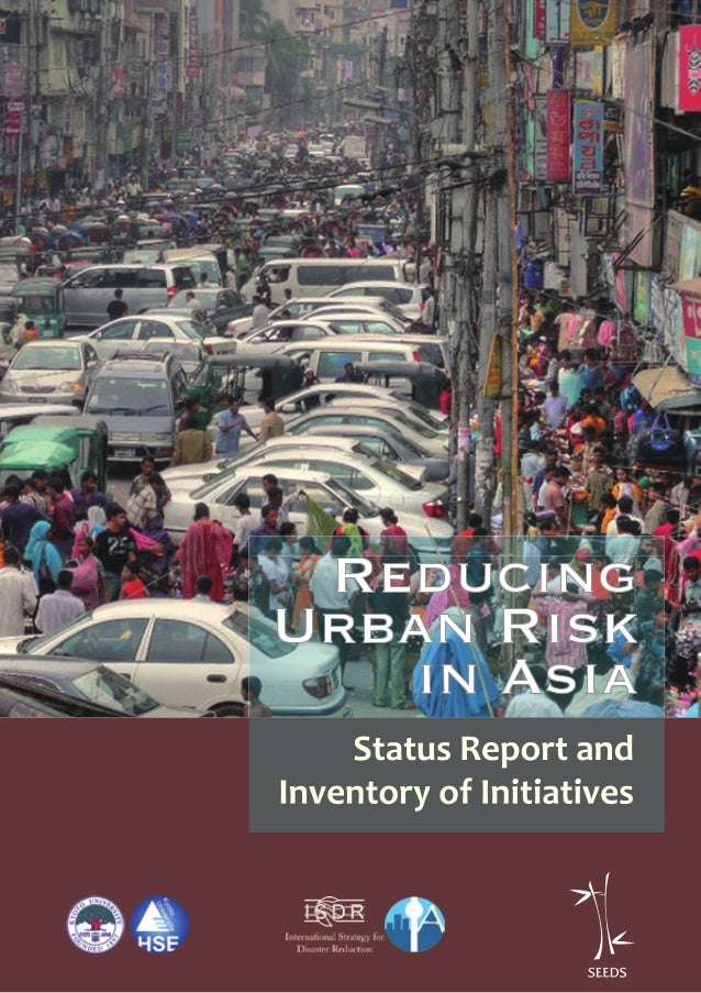 Reducing Urban Risk in Asia- Status Report and Inventory of Initiatives