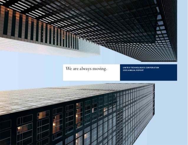 We are always moving. UNITED TECHNOLOGIES CORPORATION 2005 ANNUAL REPORT