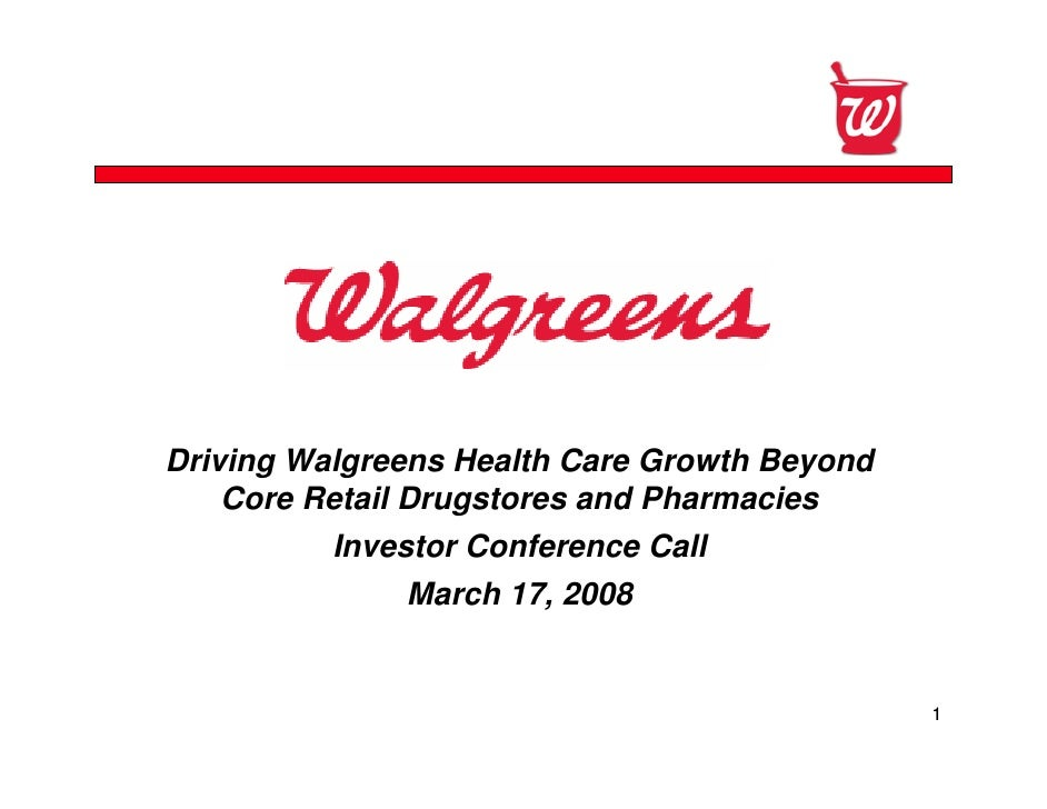 Confidential     Driving Walgreens Health Care Growth Beyond     Core Retail Drugstores and Pharmacies           Investor ...