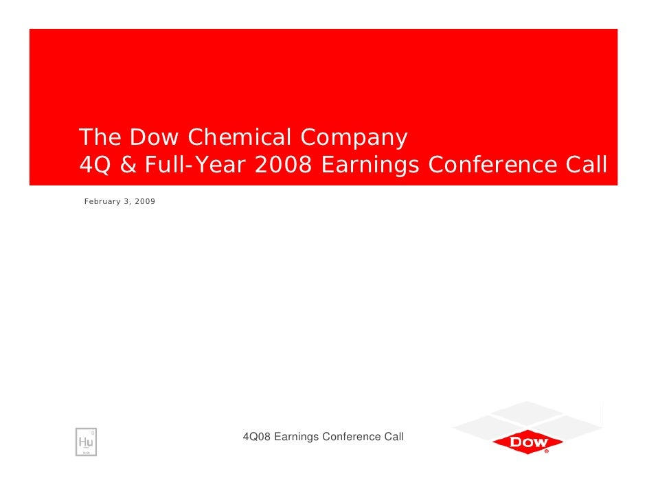 The Dow Chemical Company 4Q & Full-Year 2008 Earnings Conference Call February 3, 2009                        4Q08 Earning...