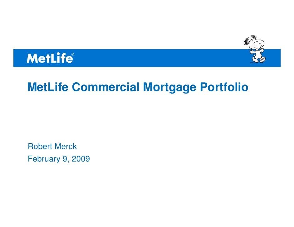 ©UFS     MetLife Commercial Mortgage Portfolio    Robert Merck February 9, 2009