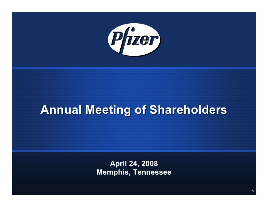 Annual Meeting of Shareholders              April 24, 2008         Memphis, Tennessee                                   3