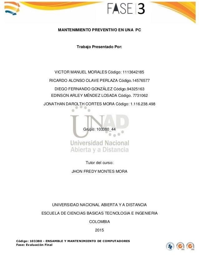 Código: 103380 - ENSAMBLE Y MANTENIMIENTO DE COMPUTADORES Fase: Evaluación Final MANTENIMIENTO PREVENTIVO EN UNA PC Trabaj...