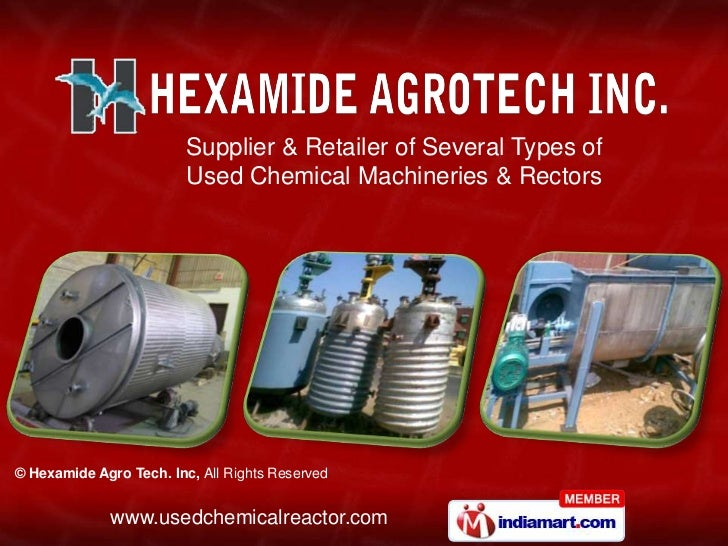 Supplier & Retailer of Several Types of                         Used Chemical Machineries & Rectors© Hexamide Agro Tech. I...