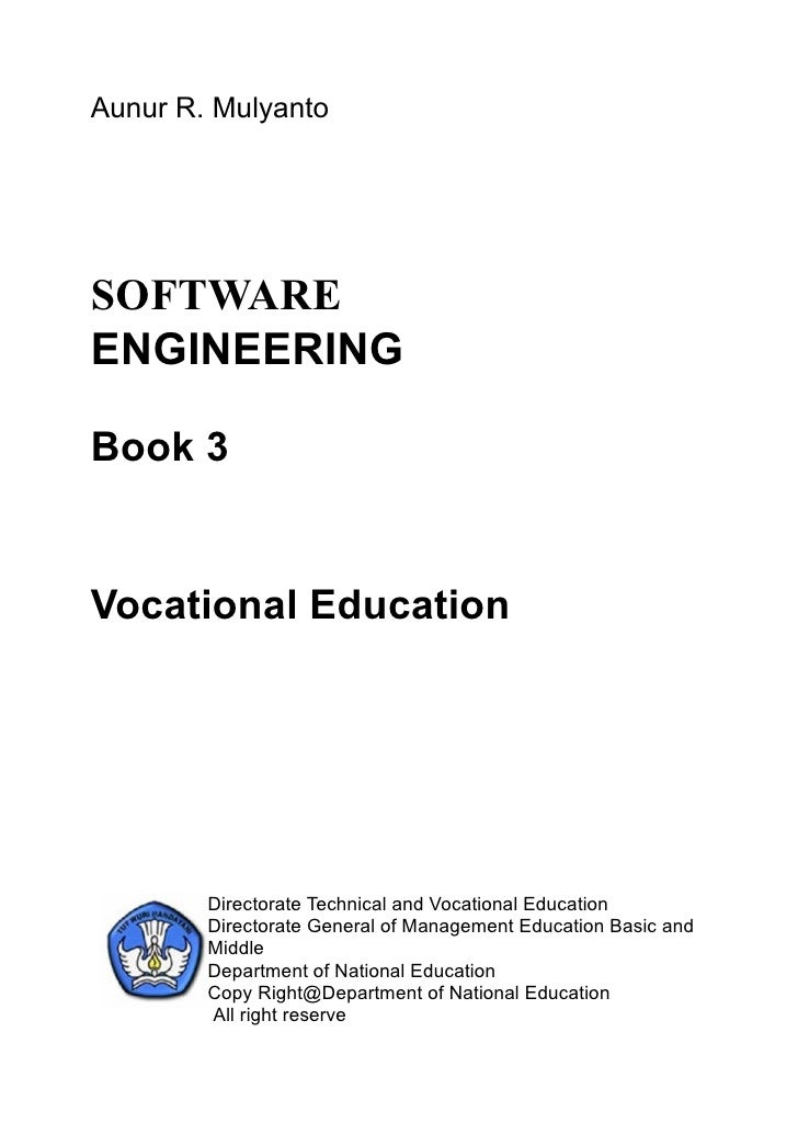 Aunur R. Mulyanto     SOFTWARE ENGINEERING  Book 3   Vocational Education             Directorate Technical and Vocational...