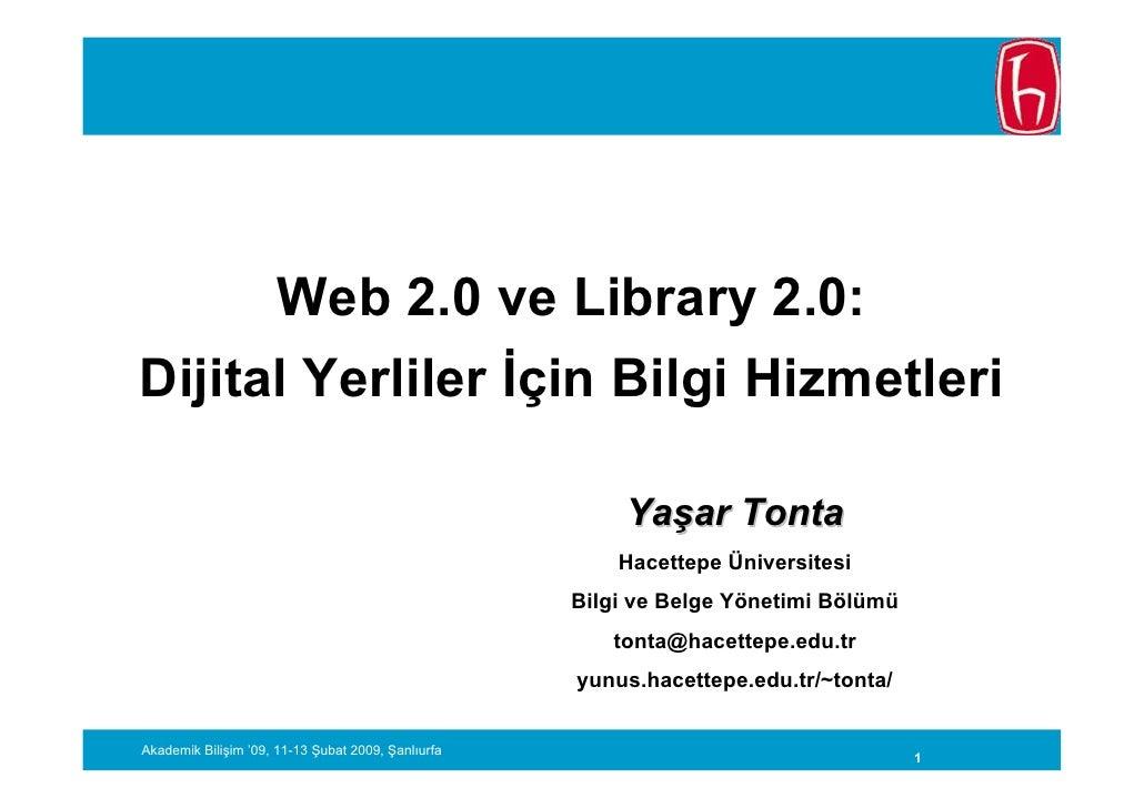 Web 2.0 ve Library 2.0: Dijital Yerliler İçin Bilgi Hizmetleri                                                           Y...