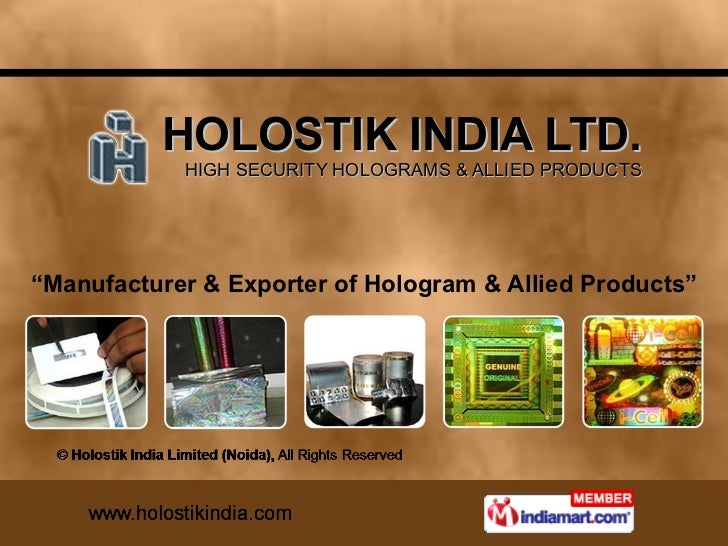 """HOLOSTIK INDIA LTD. HIGH SECURITY HOLOGRAMS & ALLIED PRODUCTS """" Manufacturer & Exporter of Hologram & Allied Products"""""""