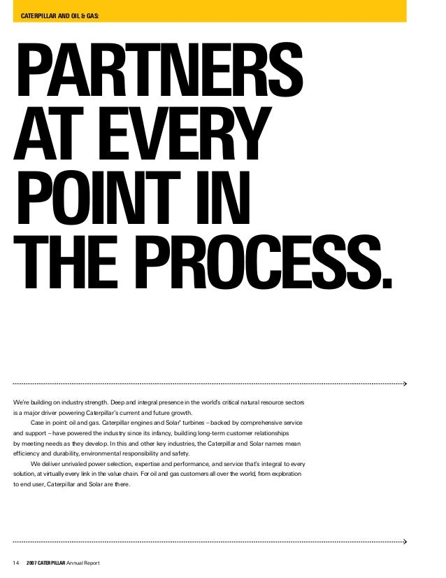 14 2007 CATERPILLAR Annual Report We're building on industry strength. Deep and integral presence in the world's critical ...