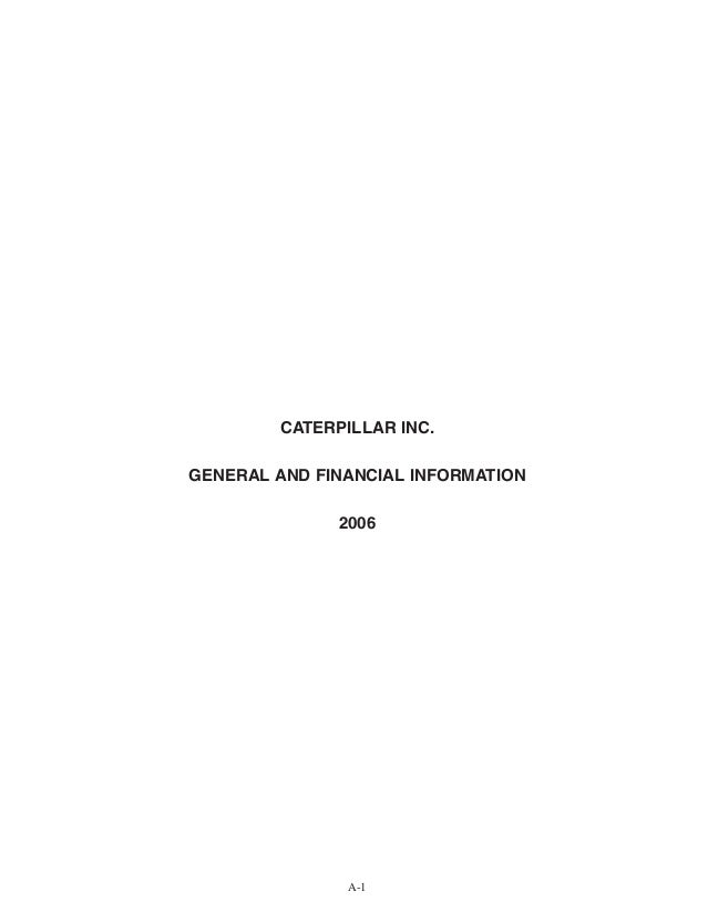 CATERPILLAR INC. GENERAL AND FINANCIAL INFORMATION 2006 A-1