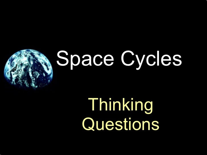 Space Cycles Thinking Questions