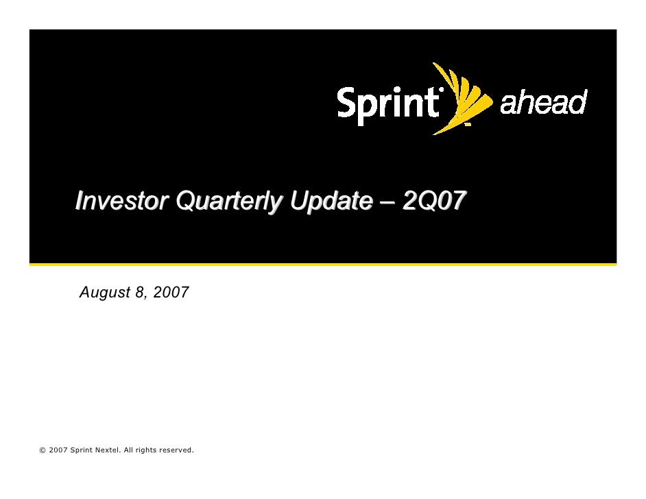 Investor Quarterly Update – 2Q07             August 8, 2007     © 2007 Sprint Nextel. All rights reserved.
