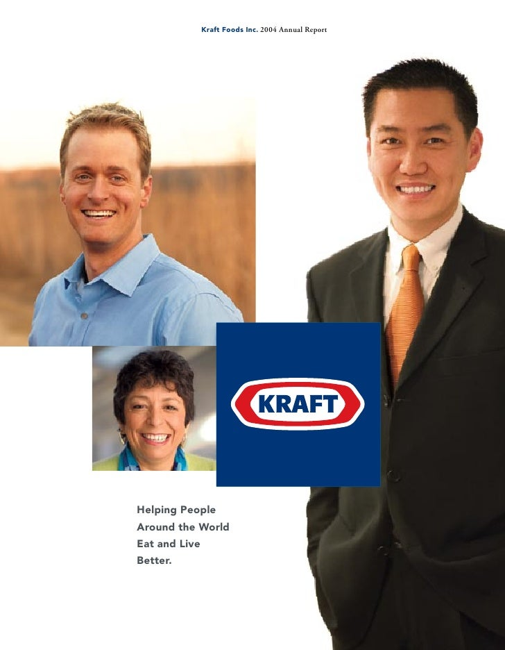 Kraft Foods Inc. 2004 Annual Report     Helping People Around the World Eat and Live Better.