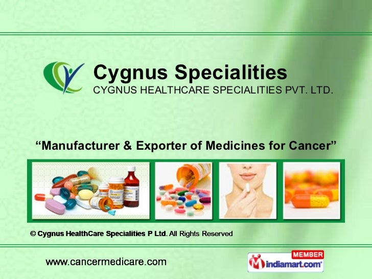 """ Manufacturer & Exporter of Medicines for Cancer"" Cygnus Specialities CYGNUS HEALTHCARE SPECIALITIES PVT. LTD."