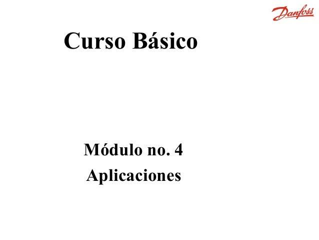Curso Básico Módulo no. 4 Aplicaciones