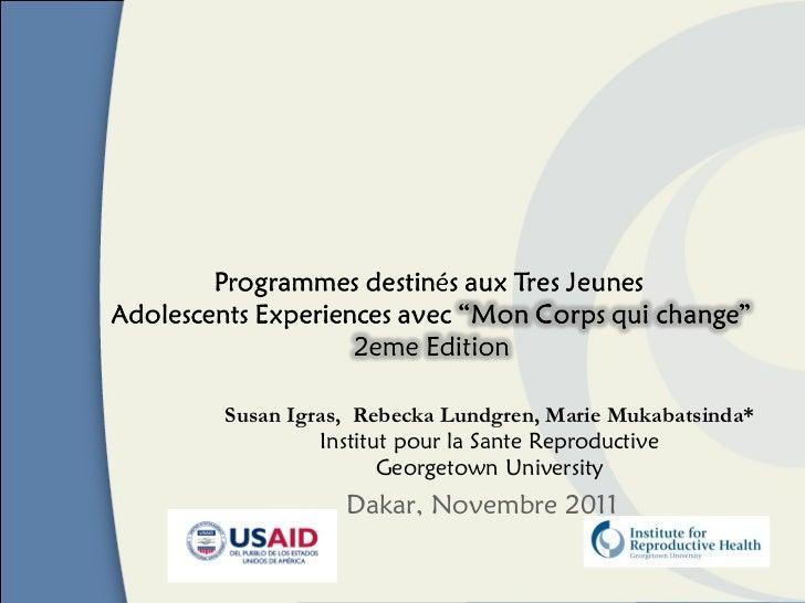 """Programmes destinés aux Tres Jeunes Adolescents Experiences avec """"Mon Corps qui change"""""""