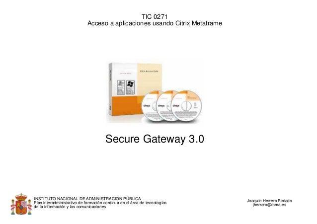 TIC 0271                            Acceso a aplicaciones usando Citrix Metaframe                                      Sec...