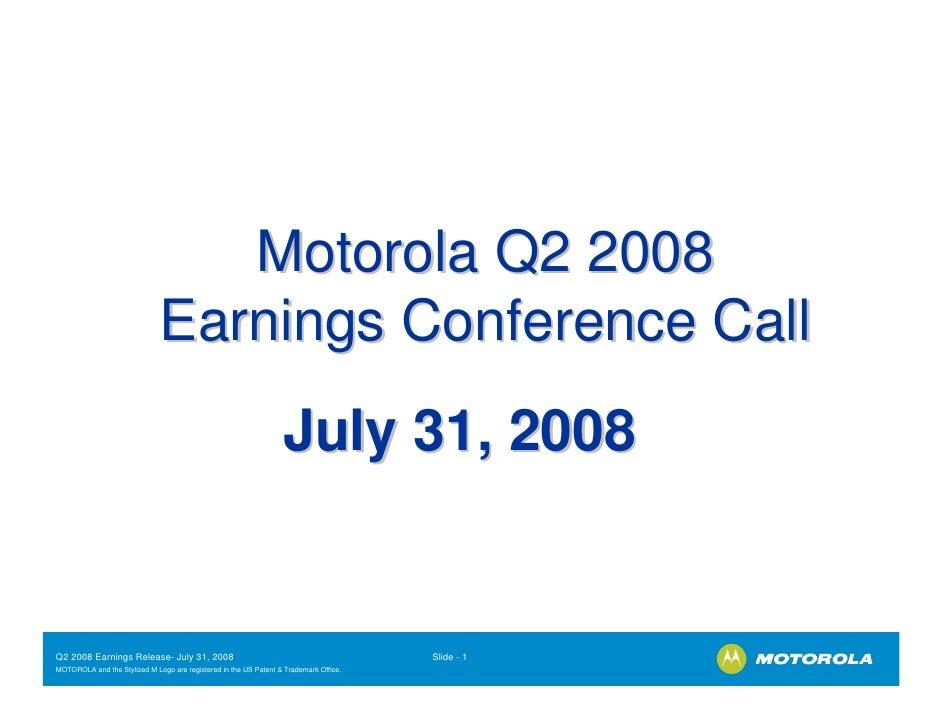 Motorola Q2 2008                               Earnings Conference Call                                                   ...