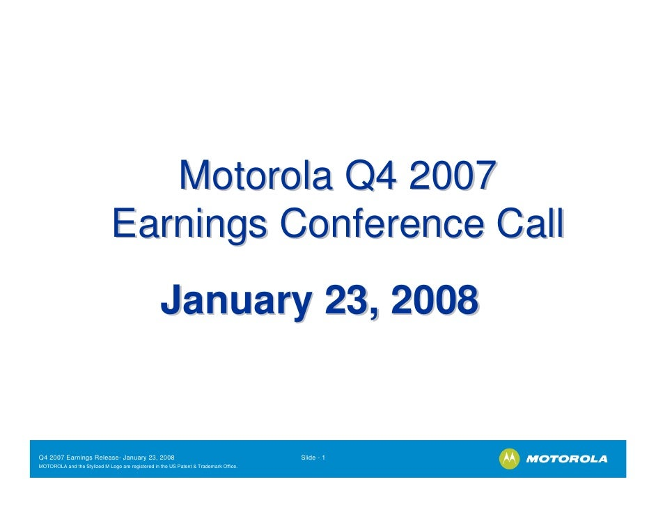 Motorola Q4 2007                               Earnings Conference Call                                                   ...