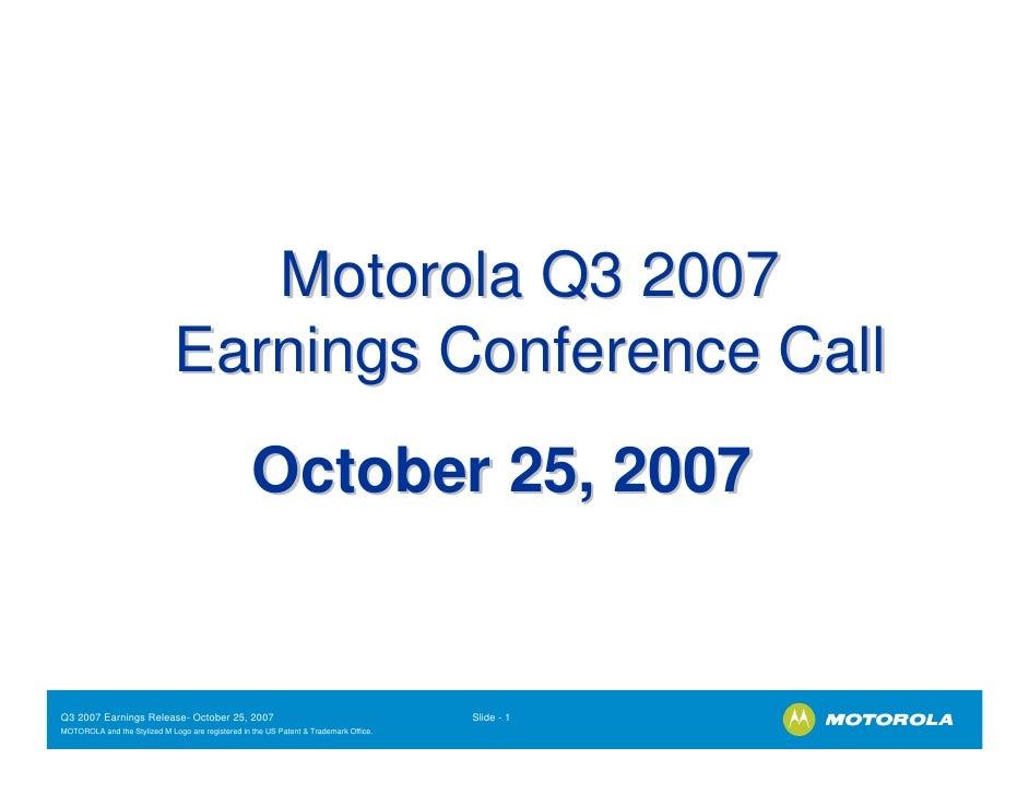 Motorola Q3 2007                               Earnings Conference Call                                                   ...